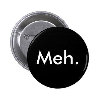Meh button. pinback button