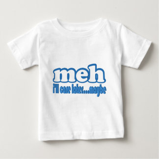 Meh Care Later Maybe Text Design Baby T-Shirt