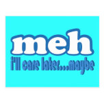 Meh Care Later Maybe Text Design Postcard
