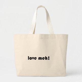 Meh del amor bolsa de tela grande