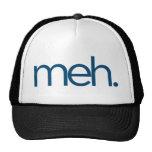 meh eh meh. mesh hats