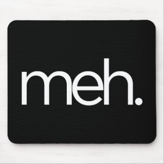 meh eh meh. mouse pad