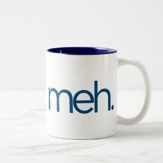 meh eh meh. Two-Tone coffee mug