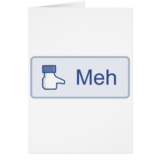 Meh - Facebook Cards