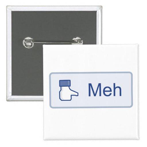 Meh - Facebook Pin