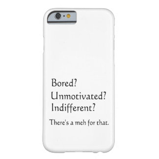 Meh for That - App for that Parody Barely There iPhone 6 Case