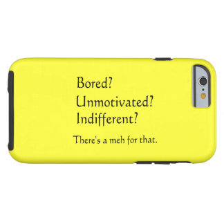 Meh for That - App for that Parody Tough iPhone 6 Case