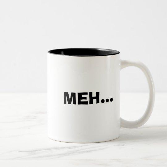 MEH..., MEH... Two-Tone COFFEE MUG