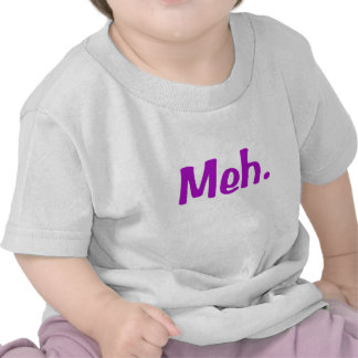 Meh products tee shirt