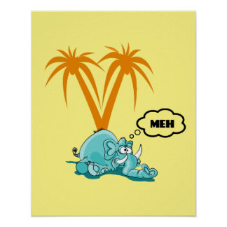 Meh. Silly Blue Elephant Cartoon with Googly Eyes Poster