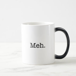 Meh Slang Quote - Cool Quotes Template Magic Mug