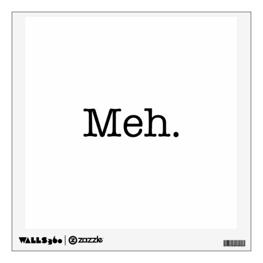 meh slang quote cool quotes template wall decals zazzle On mural quote template
