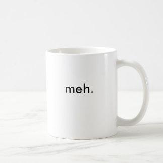 meh. taza de café