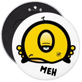 Meh (& the cool round thing with one eye) pinback button