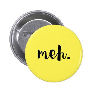 """Meh."" - Un-motivational Funny Quote Pinback Button"