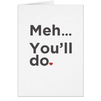 Meh… usted hará la tarjeta divertida del el día de