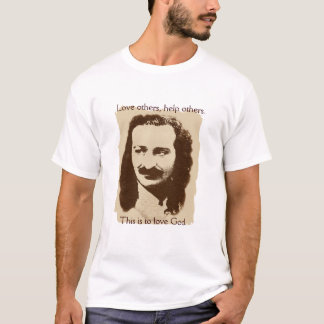 Meher Baba Love Others Quote Shirt