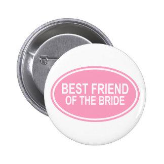 Mejor amigo de la novia que casa rosa oval pin redondo de 2 pulgadas