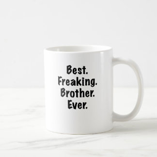 Mejor Brother Freaking nunca Tazas De Café