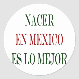 mejor del lo del en México es del nacer Pegatina Redonda