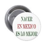 mejor del lo del en México es del nacer Pin Redondo 5 Cm