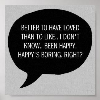 Mejore para haber amado que haber sido feliz póster