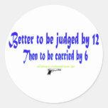 Mejore para ser juzgado por 12 pegatina redonda