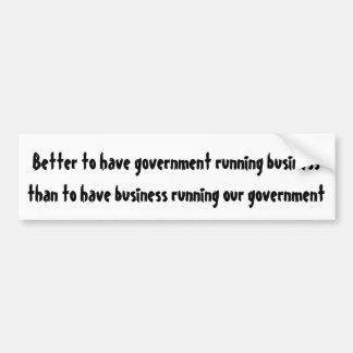 Mejore para tener negocio corriente del gobierno… pegatina de parachoque