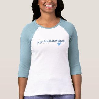 Mejore tarde que embarazada - camisa