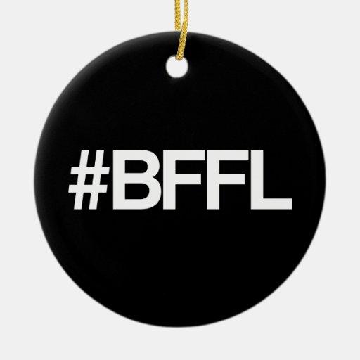 Mejores amigos de BFFL para la vida Hashtag Adorno Navideño Redondo De Cerámica