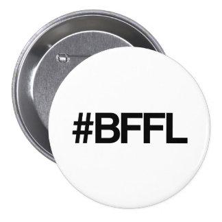 Mejores amigos de BFFL para la vida Hashtag Pin Redondo De 3 Pulgadas
