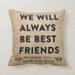 Mejores amigos de la arpillera para siempre cojin