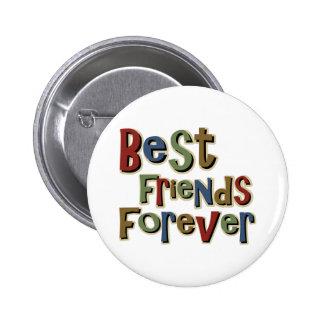 Mejores amigos Forerver Pin Redondo De 2 Pulgadas