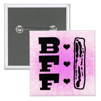 Mejores amigos para siempre BBFF del tocino Pin Cuadrada 5 Cm