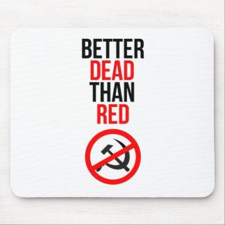 Mejores muertos que rojo tapete de ratón