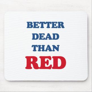 Mejores muertos que rojo mouse pad