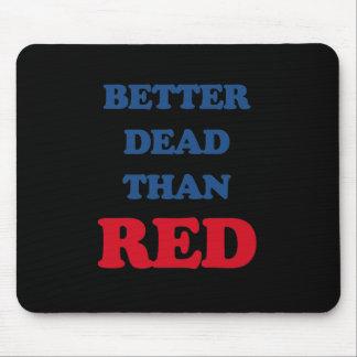 Mejores muertos que rojo alfombrillas de ratones