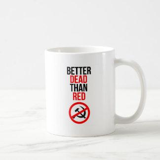 Mejores muertos que rojo taza de café