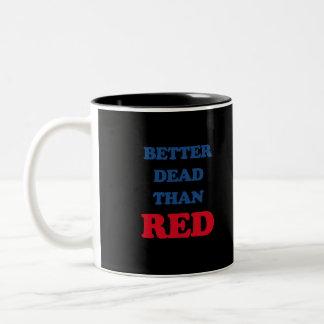 Mejores muertos que rojo taza de dos tonos