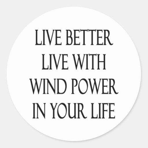 Mejores vivos viven con energía eólica en su vida etiqueta redonda