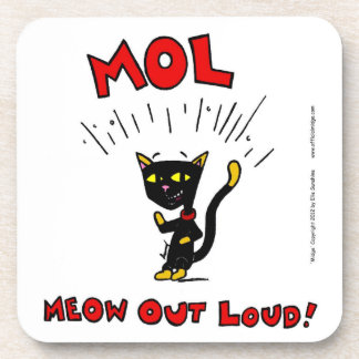 "Mel ""MOL: MEOW OUT LOUD"" Coasters - Set of 6"