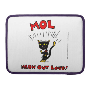 "Mel ""MOL: MEOW OUT LOUD"" Macbook Pro Sleeve"