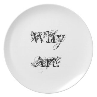 "Melamine Plate ""Why  Art"" Series by Billy Bernie"