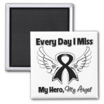 Melanoma Every Day I Miss My Hero Fridge Magnet
