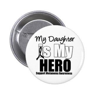 Melanoma Hero Daughter Pinback Button