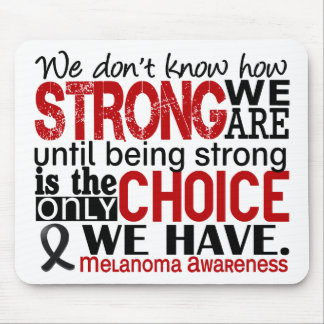 Melanoma How Strong We Are Mouse Pad