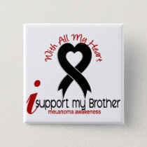 Melanoma I Support My Brother Button