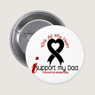 Melanoma I Support My Dad Pinback Button