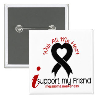 Melanoma I Support My Friend Pinback Button