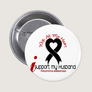 Melanoma I Support My Husband Button